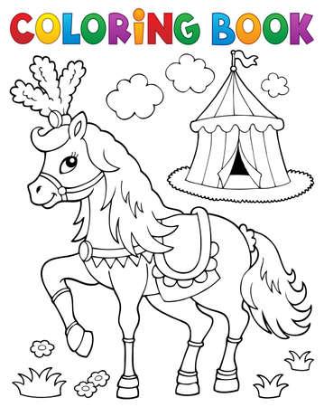 Libro para colorear caballo cerca de circo tema 2 - eps10 ilustración vectorial. Foto de archivo - 82688487