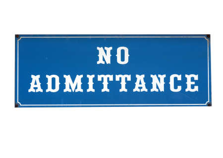No admittance sign to stop unauthorised access or entry - isolated over white background Stock Photo - 7181494