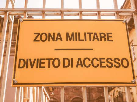 no access: Zona militare divieto di accesso sign in Italian meaning Militar zone No access vintage