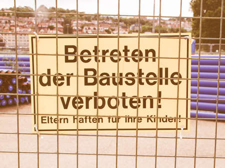 A sign meaning do not enter the construction site area, in German vintage Stock Photo