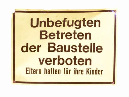 deutsch: A traffic or a construction site sign - in German (Deutsch) vintage