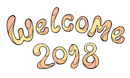 Modern Funny Lettering Welcome 2018. Vector Hand Color Drawing ...