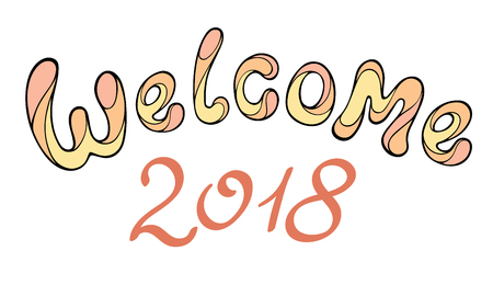 Modern Funny Lettering Welcome 2018. Hand Color Drawing Ornament ...