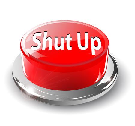shut up: Shut up  button, 3d red glossy metallic,