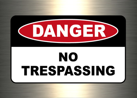 Danger, warning sign, no trespassing symbol.