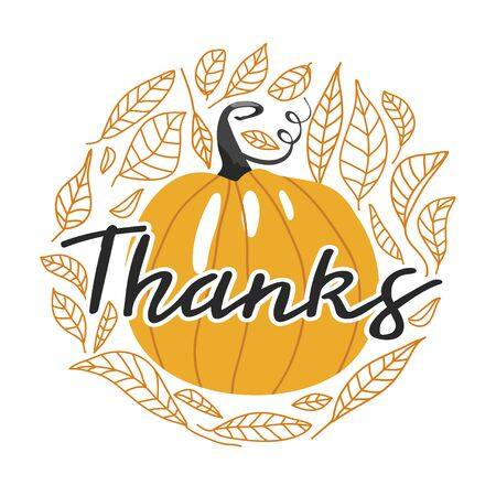 Typography composition for Thanksgiving Day. Autumn contour leaves, pumpkin, and lettering. Design for greetings card, t shirts, banner, poster, sticker, etc. Vector illustration on white background.