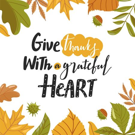 Typography composition for Thanksgiving Day. Various autumn leaves, chestnut and lettering. Stylish typography slogan design Give thanks with a grateful heart sign. Design for greetings card, banner, poster, etc. Vector illustration. Иллюстрация