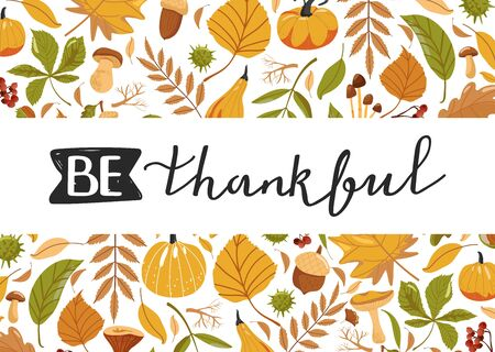 Typography composition for Thanksgiving Day. Autumn leaves, pumpkin, chestnut, acorn, mushroom and lettering. Stylish typography slogan design Be thankful sign. Design for greetings card, banner, poster etc. Vector illustration. Иллюстрация