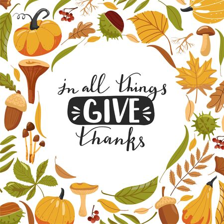 Typography composition for Thanksgiving Day. Autumn leaves, pumpkin, chestnut, acorn, mushroom and lettering. Stylish typography slogan design In all things give thanks sign. Vector illustration. Иллюстрация