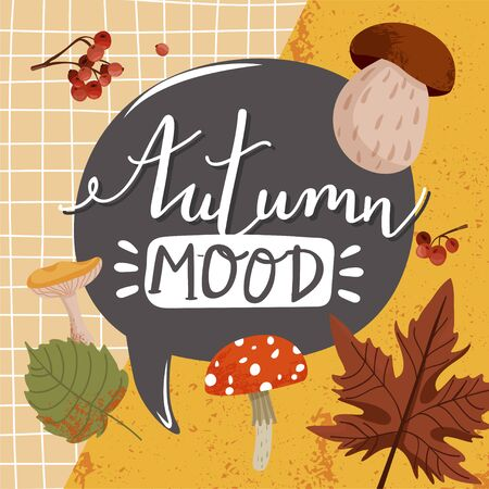 Autumn illustration. Stylish typography slogan design Autumn mood sign. Various types of mushrooms, leafs, branch, rowan and abstract elements. Vector.
