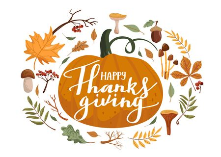 Typography composition for Thanksgiving Day. Autumn leaves, branches, mushrooms, pumpkin, rowan and lettering. Design for greetings card, t shirts, banner, poster, sticker, etc. Vector illustration on white background. Иллюстрация