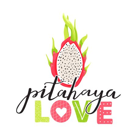 Trendy t-shirt print. Cartoon dragon fruit with trendy lettering. Stylish typography slogan design Pitahaya love sign. Design for t shirts, stickers, posters, cards etc. Vector illustration on white background.