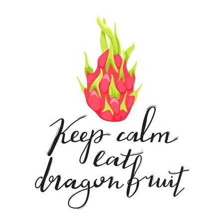 Dragon fruit or pitahaya with trendy lettering. Stylish typography slogan design Keep calm eat dragon fruit sign. Design for t shirts, stickers, posters, cards etc. Vector illustration on white background.
