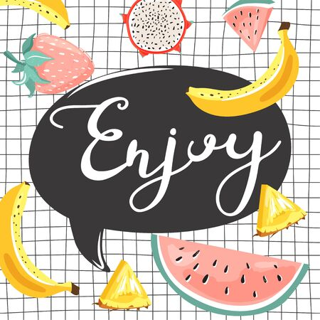 Stylish typography slogan design Enjoy sign. Pineapple, watermelon, bananas, strawberry, dragon fruit and lettering. Design for t shirts, stickers, posters, cards etc. Vector illustration on checkered  background.