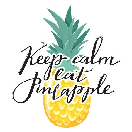 "Fashion typography slogan design ""Keep calm eat pineapple"" sign. Ananas and trendy lettering. Design for t shirts, stickers, posters, cards etc. Vector illustration on white background."