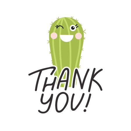 Cute cartoon cactus with funny face. Print with Thank you inspirational text message. Vector illustration can be used for greeting cards, invitations, sticker, t shirt etc.
