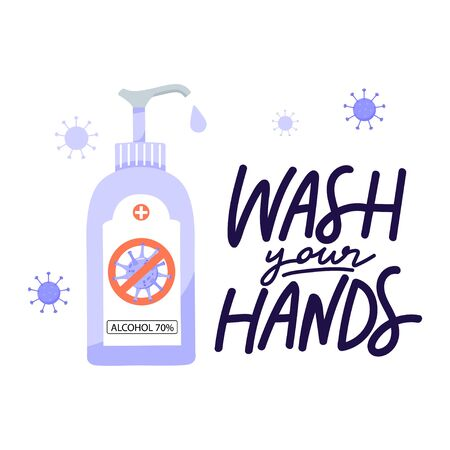 Wash your hands lettering phrase. Use antibacterial sanitizer to clean hands. Precautions for 2019-nCoV Coronavirus spread of the virus. Vector illustration.