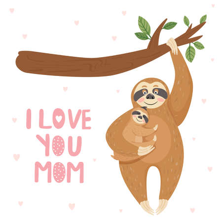 Happy Mother's Day cards. Mother sloth with baby hanging on branch. I love you mom. Vector illustration.