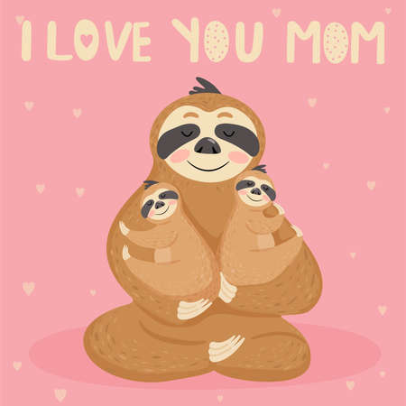 Happy Mother's Day cards. Mother sloth sitting with baby twins. I love you mom. Vector illustration.