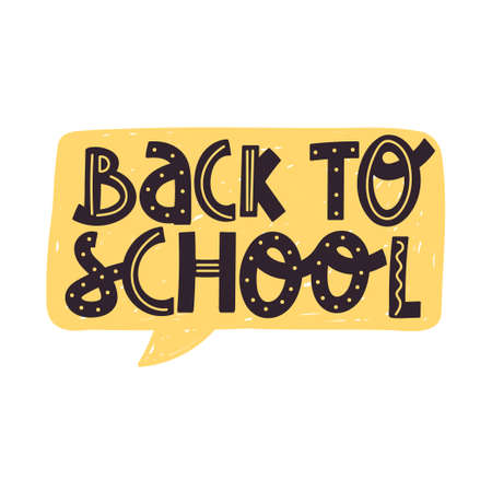 """School time or education illustration. Speech bubble with creative lettering """"back to school�. Vector for t-shirt, poster, web design, flyer etc. Illustration"""