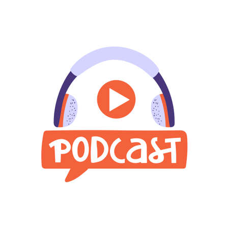 """Podcasting, broadcasting, online radio or interview composition. Headphone with lettering word """"podcast�. Audio device vector illustration."""