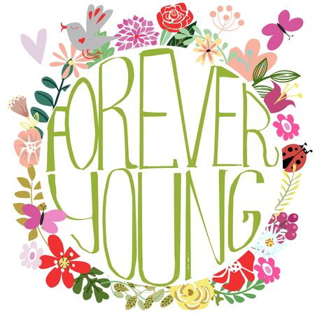 forever: Forever young, motivational lettering quote with flowers