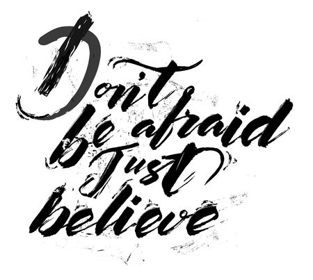 Dont be afraid - vector lettering