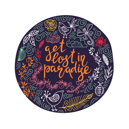 hand drawn summer themed phrases. Modern style lettering. Get lost in paradise. Illustration