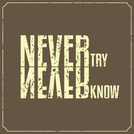 Never Try Never Know, Quotes Typography Background Design Illustration
