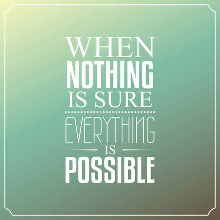 sure: When nothing is sure, Everything is possible, Quotes Typography Background Design Illustration