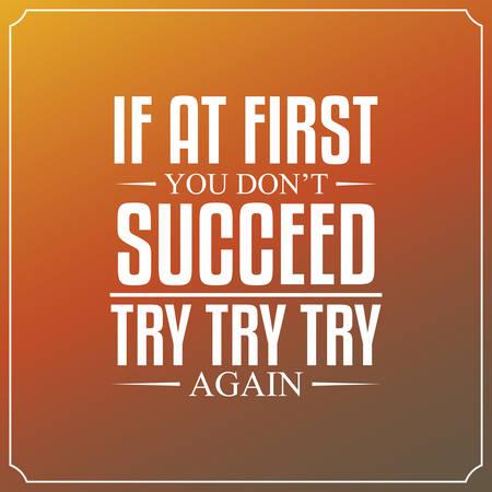 Si au début vous ne réussissez pas, essayer, essayer, essayer à nouveau. Citations Typographie Contexte Conception Vecteurs