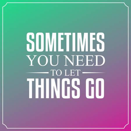 to let: A volte � necessario lasciar andare le cose. Citazioni Tipografia Fondo di progettazione Vettoriali