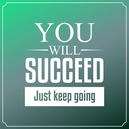 You will succeed just keep going. Quotes Typography Background Design Vector