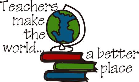 anywhere: Where will we go today Through this globe and these books we can go anywhere our imagination leads.  What a fitting design for your favorite teacher