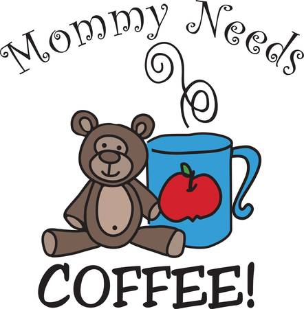 Every mommy needs that bit of quiet time with caffeine and of course you are never without the favorite teddy.  This sweet design goes perfectly onto bags and shirts