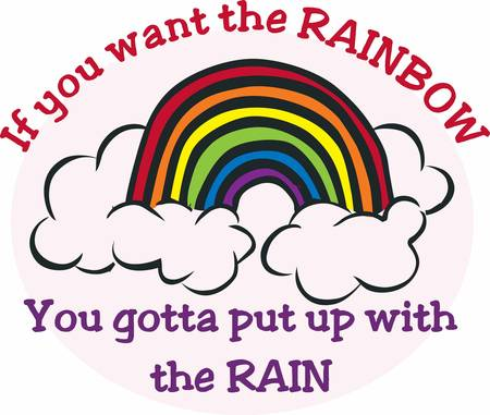 meteorological: The greater your storm the brighter your Rainbow. Pick those design b y Concord Illustration