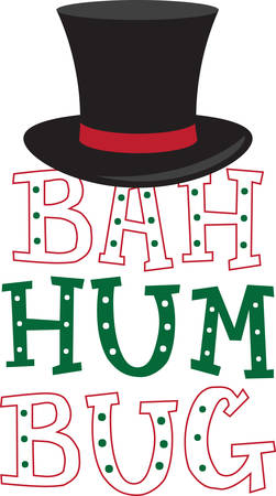 hum: Even a Scrooge can be festive with this design.