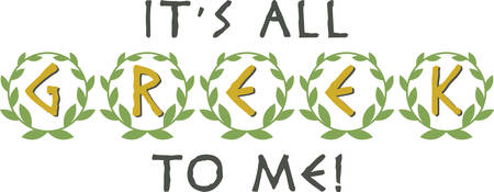 Display pride in Greek heritage with this laurel wreath saying.