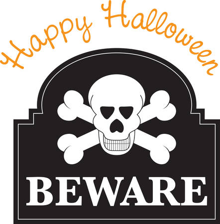 cranium: A scary warning sign will make a great Halloween decoration.