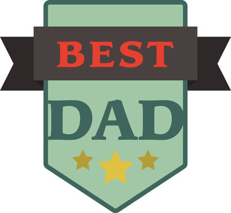 Any man can be a father but only someone special can get a best dad Shield.