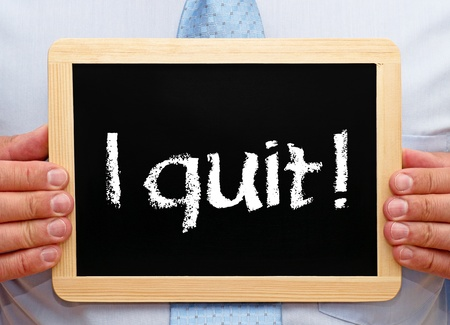 out of job: I quit