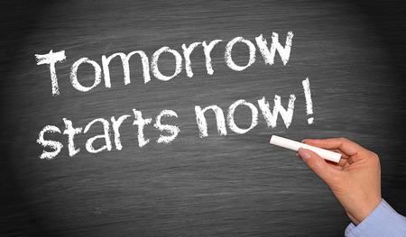 tomorrow: Tomorrow starts now