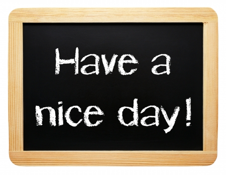 nice day: Have a nice day Stock Photo