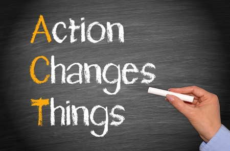 encouraging: ACT - Action Changes Things Stock Photo