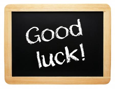 good fortune: Good luck