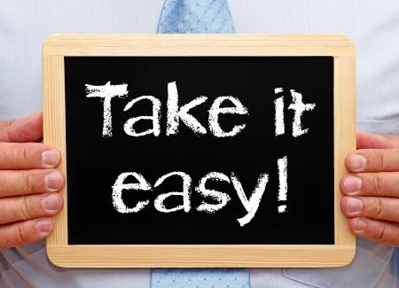 take it easy: Take it easy   Stock Photo