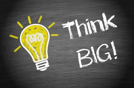 ambitions: Think Big