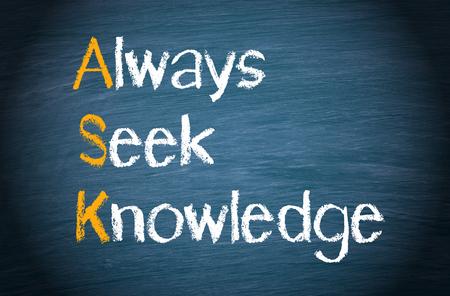 seek: ASK - Always Seek Knowledge