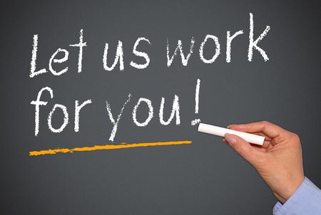 Lassen Sie uns für Sie arbeiten