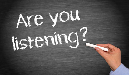 listening to people: Are you listening